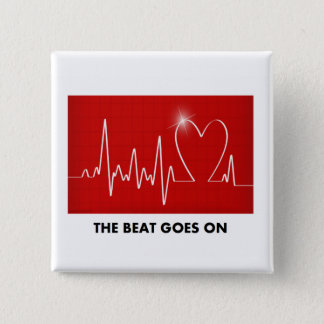 The Beat Goes on - Funny Post-Heart Attack 15 Cm Square Badge