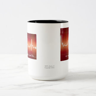 """The Beat goes on....... Two-Tone Coffee Mug"