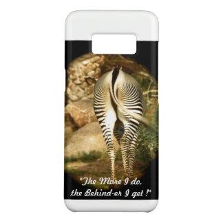 """""""The Behind-er I get"""" Samsung Galaxy 8 case"""