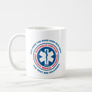 The Best are EMTs, the Rest are Policemen Coffee Mug