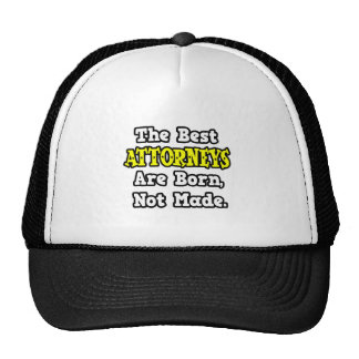The Best Attorneys Are Born, Not Made Hats
