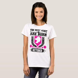 the best aunt are born in october T-Shirt
