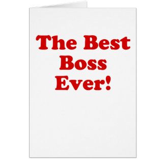 The Best Boss Ever Greeting Card