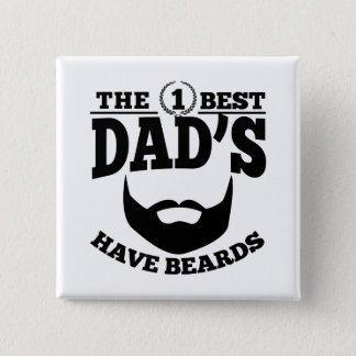 The Best Dad's Have Beards 15 Cm Square Badge