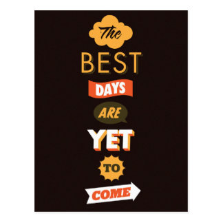 The Best Days Are Yet To Come Postcard