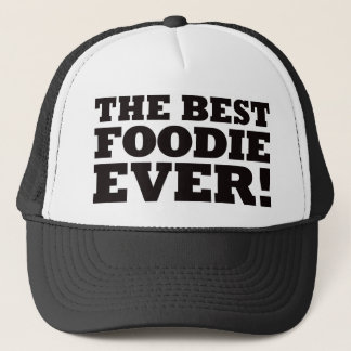 The Best Foodie Ever Trucker Hat