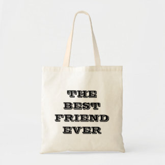THE BEST FRIEND EVER TOTE BAG