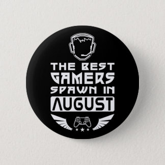 The Best Gamers Spawn in August 6 Cm Round Badge