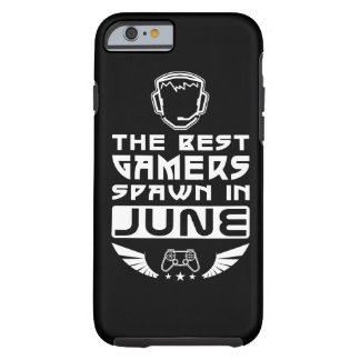 The Best Gamers Spawn in June Tough iPhone 6 Case