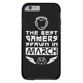 The Best Gamers Spawn in March Tough iPhone 6 Case