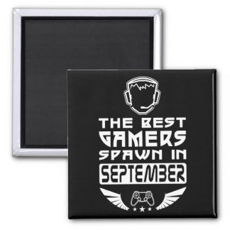 The Best Gamers Spawn in September Magnet