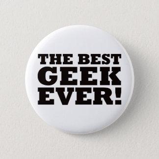 The Best Geek Ever 6 Cm Round Badge