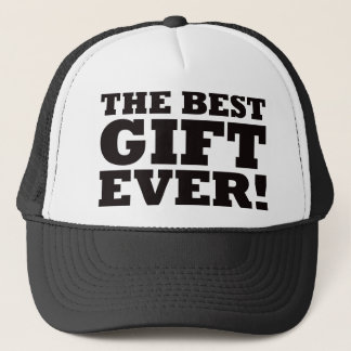 The Best Gift Ever Trucker Hat