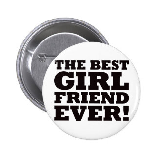 The Best Girlfriend Ever 6 Cm Round Badge