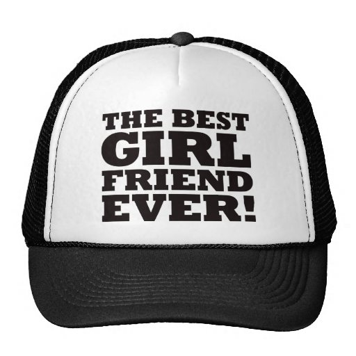 The Best Girlfriend Ever Hat