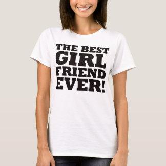 The Best Girlfriend Ever T-Shirt
