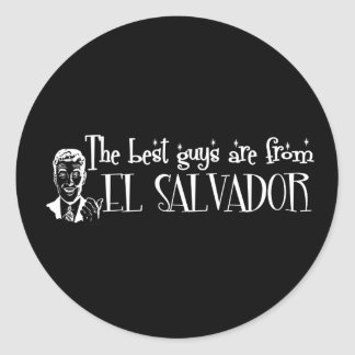 The Best Girls are from El Salvador Round Sticker