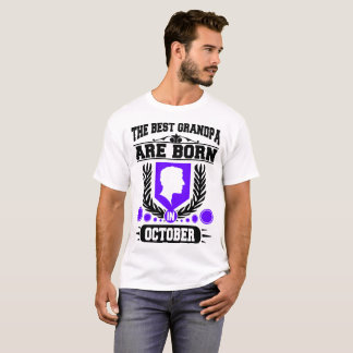 THE BEST GRANDPA ARE BORN IN OCTOBER T-Shirt