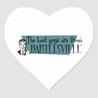 The best guys are from Bartlesville Heart Sticker