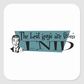 The best guys are from Enid Square Sticker