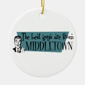 The best guys are from Middletown OH Ceramic Ornament