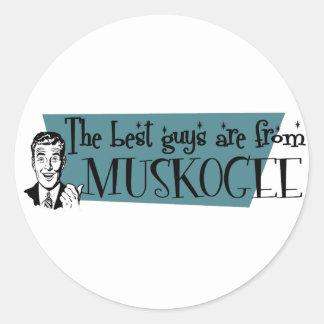 The best guys are from Muskogee Round Sticker