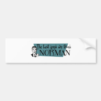 The best guys are from Norman Bumper Sticker