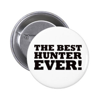 The Best Hunter Ever 6 Cm Round Badge