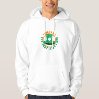 The Best Irish Lads Are Born In February Hoodie