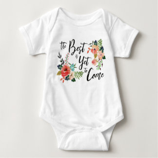 The Best Is Yet to Come Baby Bodysuit