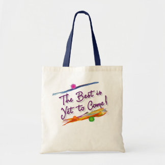 the best is yet to come budget tote bag