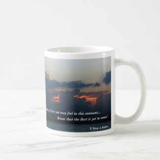 The Best Is Yet To Come! Coffee Mug