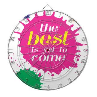 THE BEST is yet to come Dartboard
