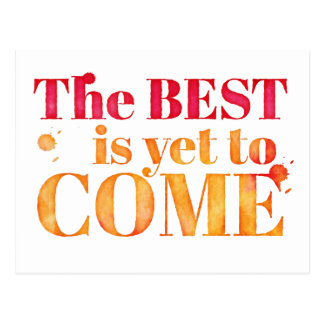 The best is yet to come postcard