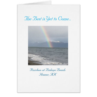 The Best is Yet to Come Rainbow Greeting Card