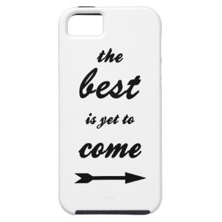 The Best Is Yet To Come Tough iPhone 5 Case