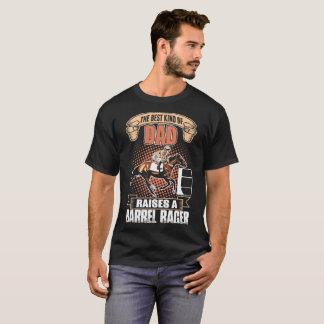 The Best Kind Of Dad Raises A Barrel Racer Horse T-Shirt