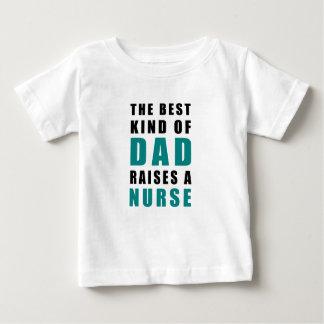 the best kind of dad raises a nurse baby T-Shirt
