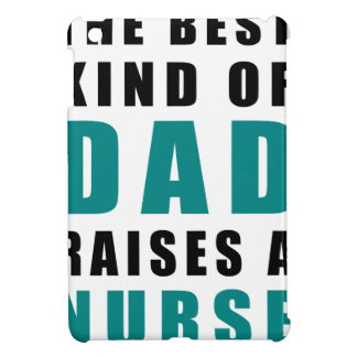the best kind of dad raises a nurse cover for the iPad mini