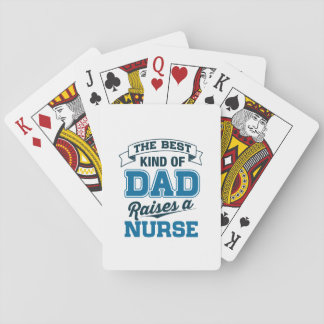 The Best Kind Of Dad Raises a Nurse Playing Cards