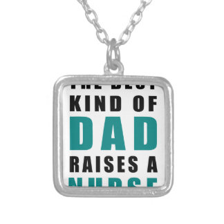 the best kind of dad raises a nurse silver plated necklace