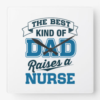 The Best Kind Of Dad Raises a Nurse Square Wall Clock