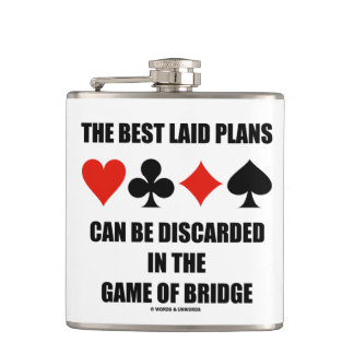 The Best Laid Plans Can Be Discarded In Bridge Hip Flask