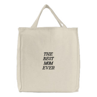 THE BEST MOM EVER EMBROIDERED BAG