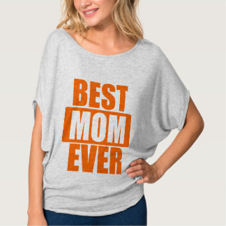 The best MOM ever! T-Shirt