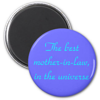 The best mother-in-law,in the universe 6 cm round magnet