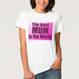 The Best MUM in the World Shirt