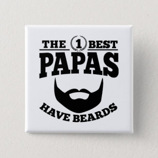 The Best Papas Have Beards 15 Cm Square Badge