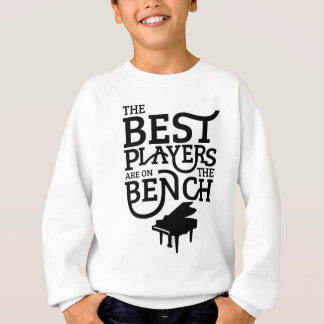 The Best Players Are On The Bench Sweatshirt