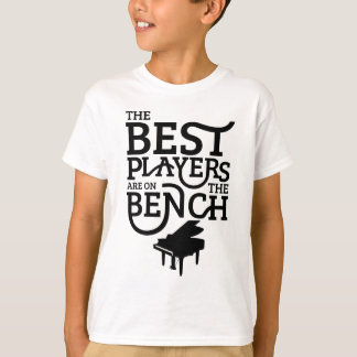 The Best Players Are On The Bench T-Shirt